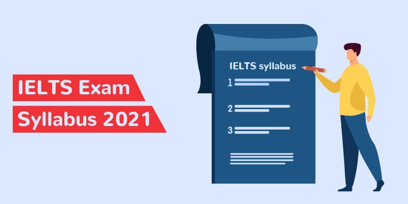 IELTS Exam Syllabus 2021