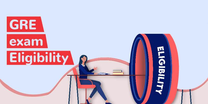 GRE Exam Eligibility