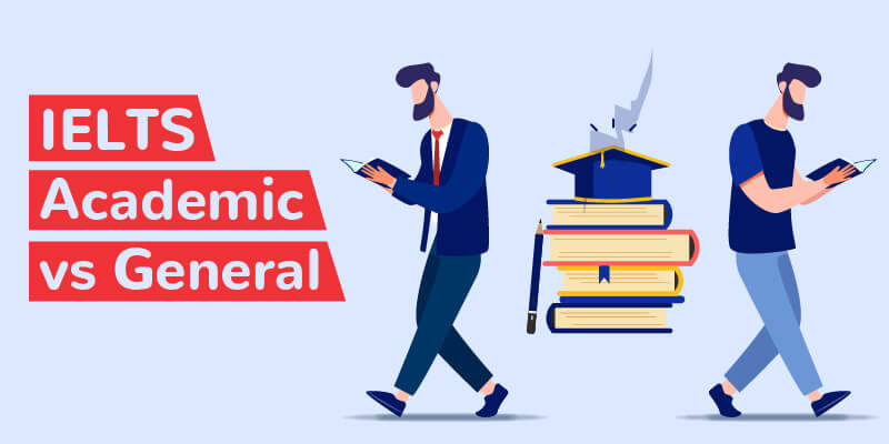 IELTS Academic vs IELTS General