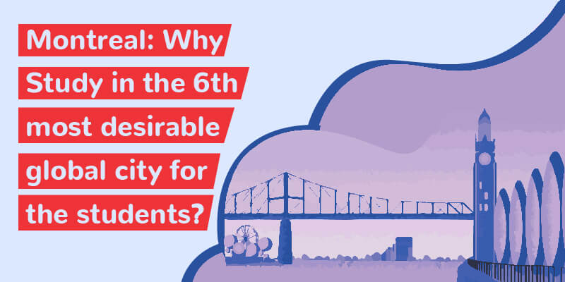 Montreal: Why Study in the 6th most desirable global city for the students?